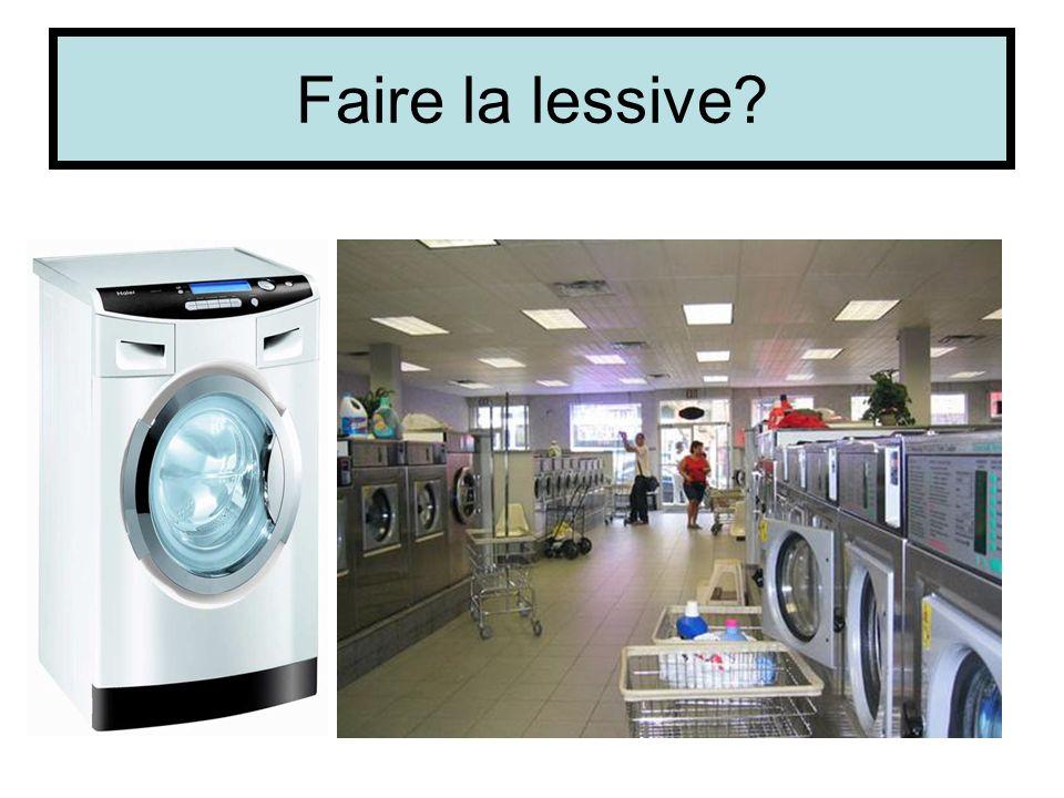 Faire la lessive?