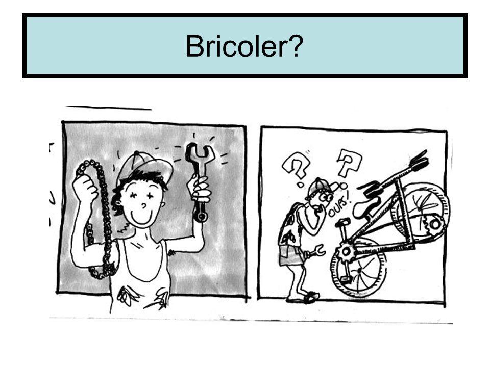 Bricoler?