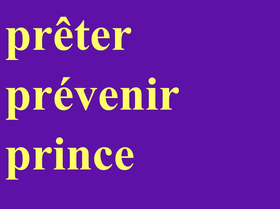 prêter prévenir prince