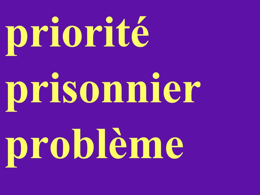priorité prisonnier problème