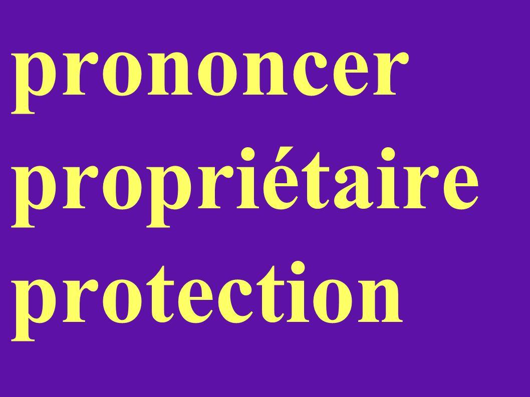 prononcer propriétaire protection