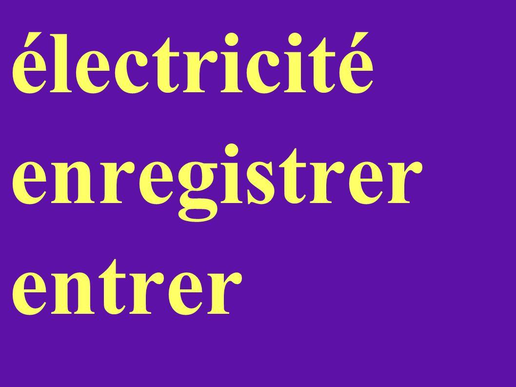 électricité enregistrer entrer