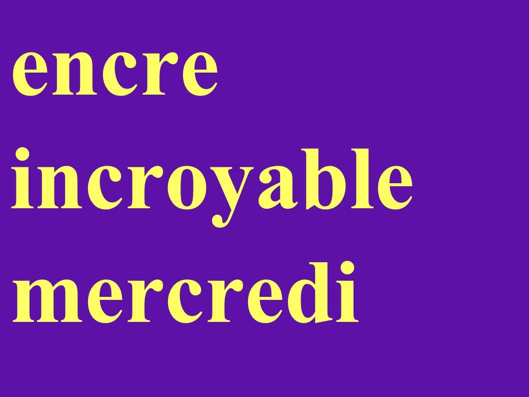 encre incroyable mercredi