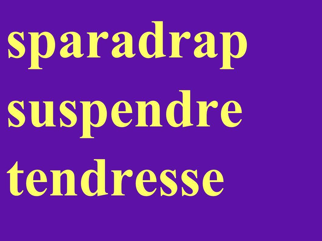 sparadrap suspendre tendresse