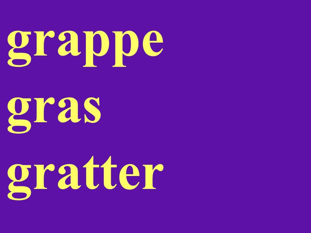 grappe gras gratter