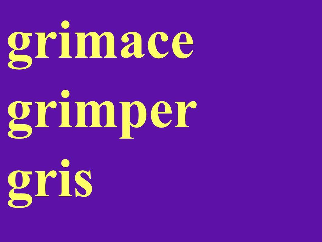 grimace grimper gris