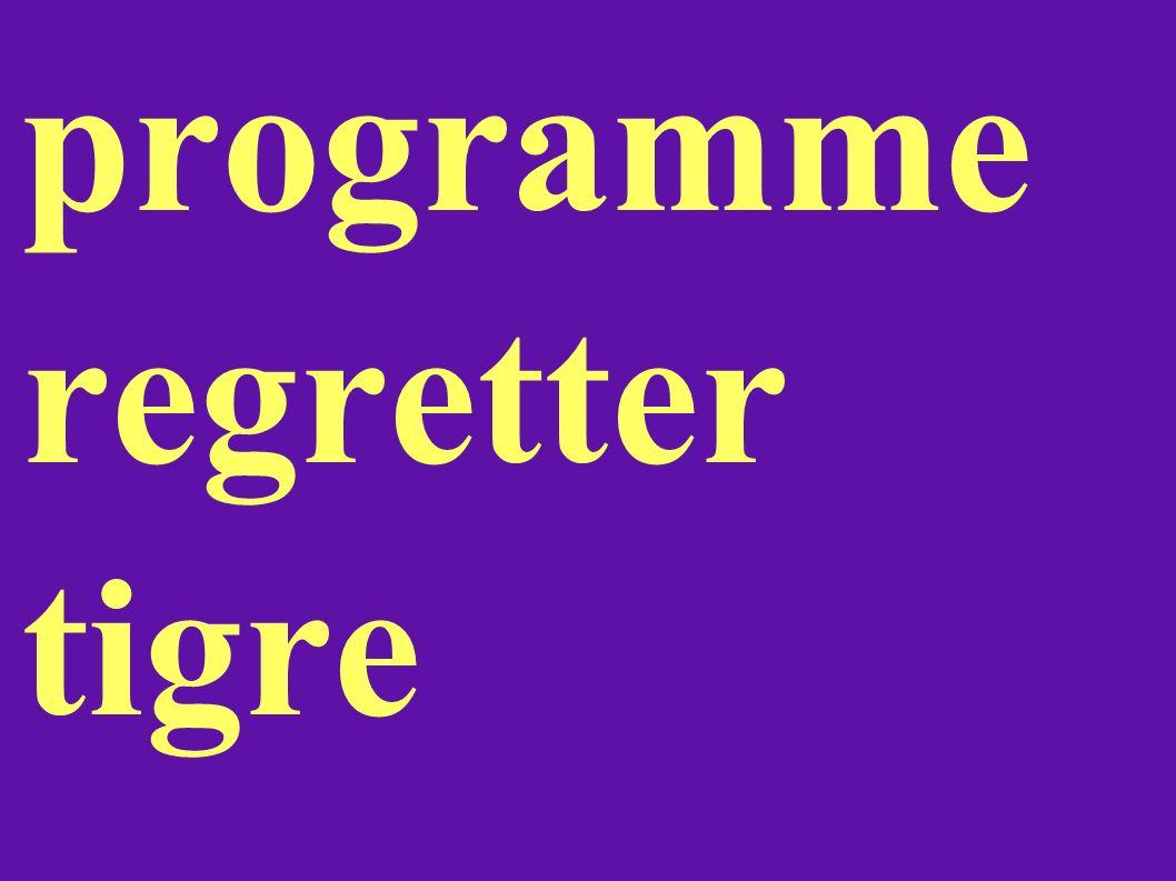 programme regretter tigre