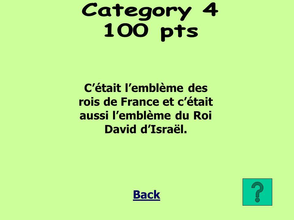 Cétait lemblème des rois de France et cétait aussi lemblème du Roi David dIsraël. Back