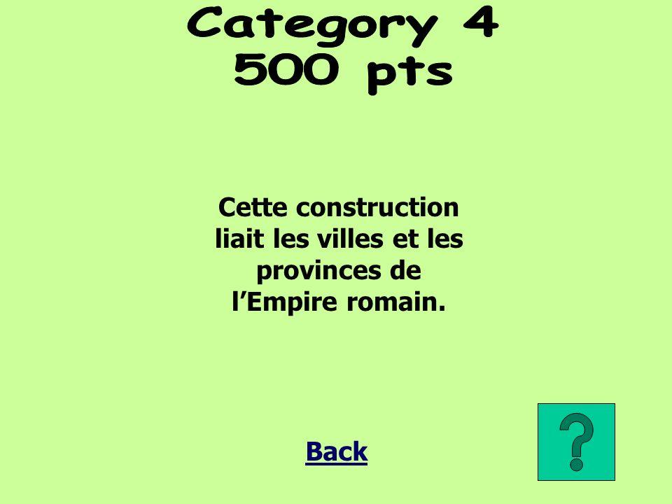 Cette construction liait les villes et les provinces de lEmpire romain. Back