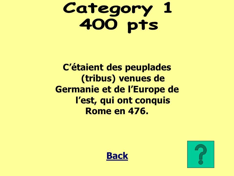 Cétaient des peuplades (tribus) venues de Germanie et de lEurope de lest, qui ont conquis Rome en 476.