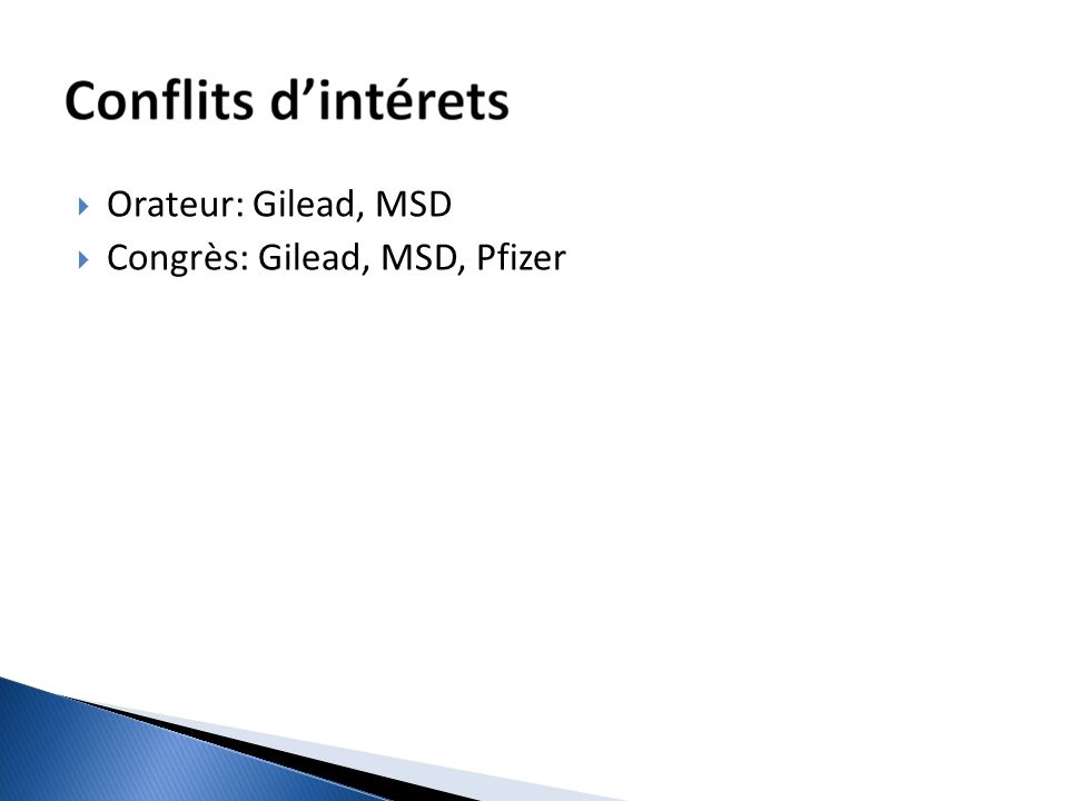 Orateur: Gilead, MSD Congrès: Gilead, MSD, Pfizer