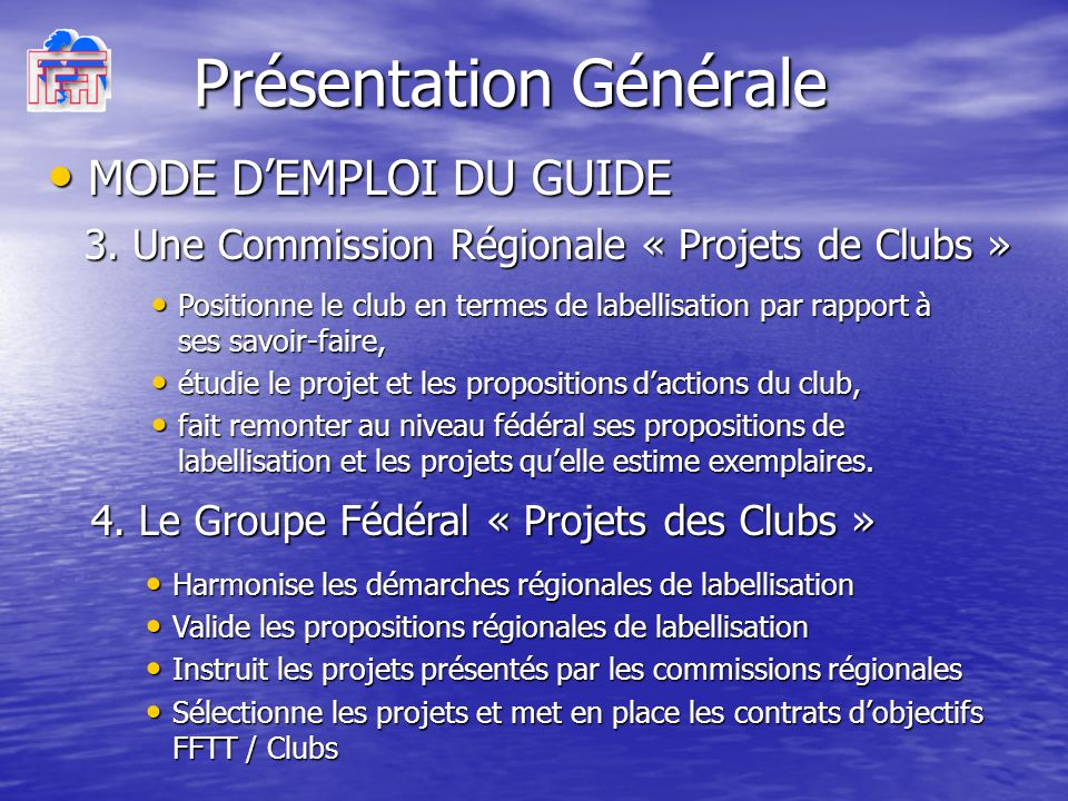 Présentation Générale MODE DEMPLOI DU GUIDE MODE DEMPLOI DU GUIDE 3.