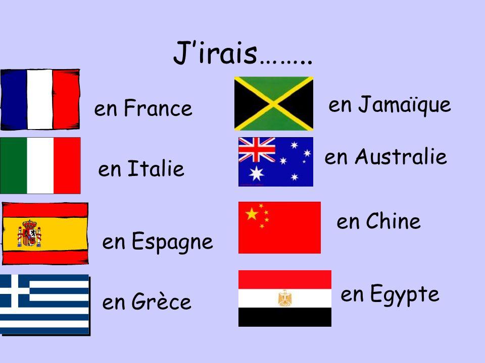 Jirais…….. en France en Egypte en Jamaïque en Chine en Australie en Espagne en Italie en Grèce