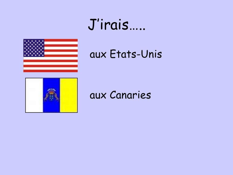 Jirais….. aux Canaries aux Etats-Unis