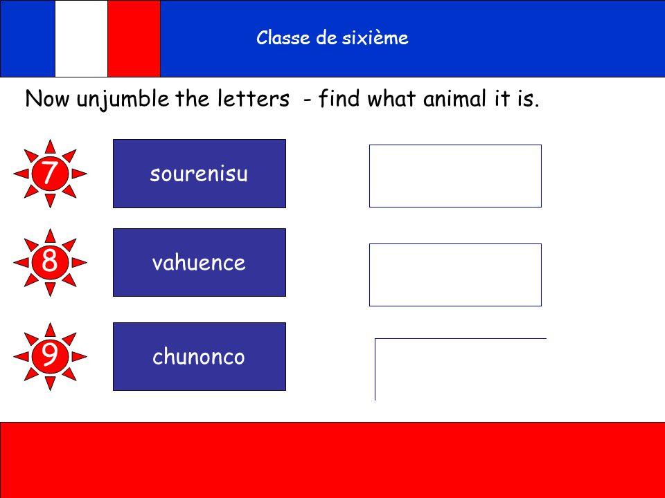 A toi Classe de sixième Now unjumble the letters - find what animal it is. Une grenouille 4 Un singe Un oiseau 5 6