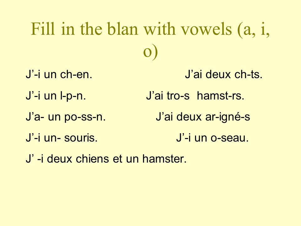 Fill in the blan with vowels (a, i, o) J-i un ch-en.