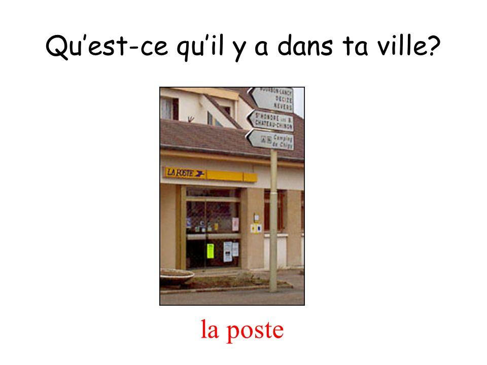 la poste Quest-ce quil y a dans ta ville?