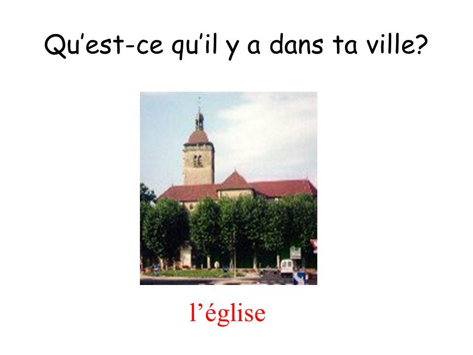 léglise Quest-ce quil y a dans ta ville?