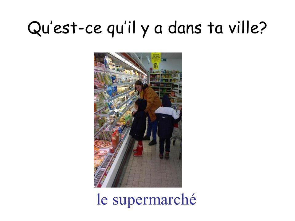 le supermarché Quest-ce quil y a dans ta ville?
