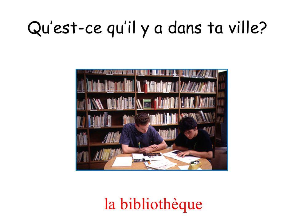 la bibliothèque Quest-ce quil y a dans ta ville?