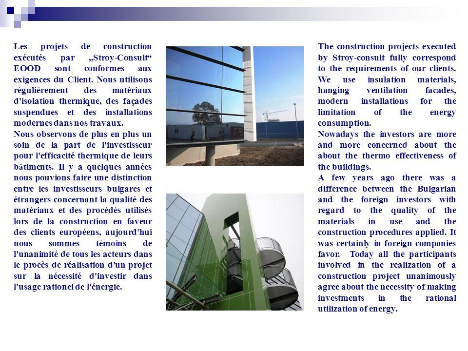 Les projets de construction exécutés par Stroy-Consult EOOD sont conformes aux exigences du Client.