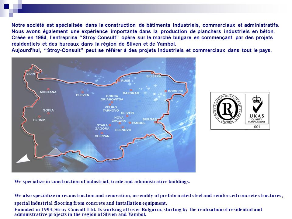 Notre société est spécialisée dans la construction de bâtiments industriels, commerciaux et administratifs.