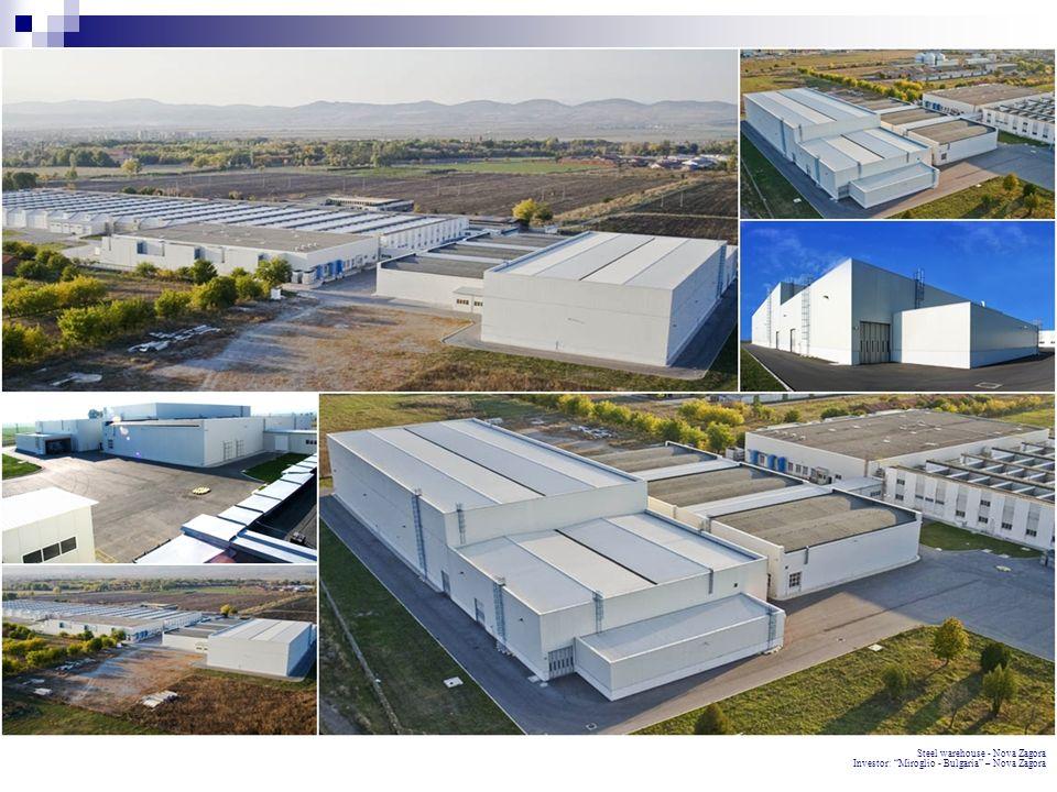 Steel warehouse - Nova Zagora Investor: Miroglio - Bulgaria – Nova Zagora