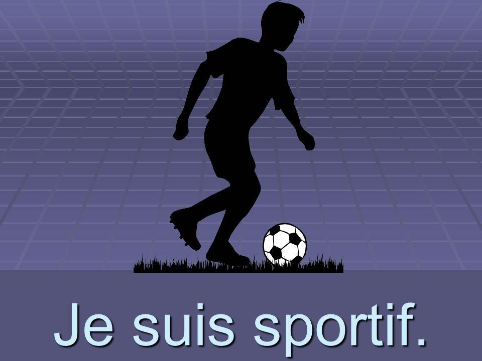 sportif Je suis sportif.