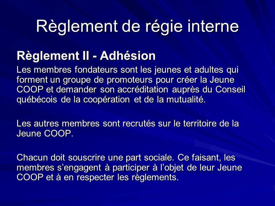 Règlement de régie interne Règlement III - Type de membres Les membres travailleurs sont les personnes qui effectuent tout genre de travail pour la Jeune COOP (employés).