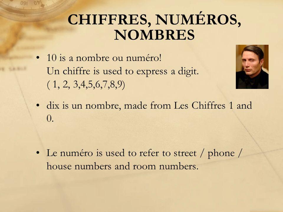 10 is a nombre ou numéro! Un chiffre is used to express a digit. ( 1, 2, 3,4,5,6,7,8,9) dix is un nombre, made from Les Chiffres 1 and 0. Le numéro is