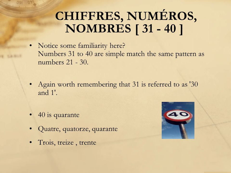 CHIFFRES, NUMÉROS, NOMBRES [ 31 - 40 ] Notice some familiarity here? Numbers 31 to 40 are simple match the same pattern as numbers 21 - 30. Again wort