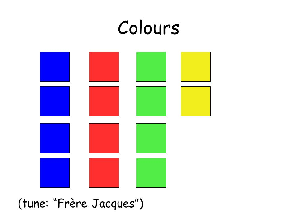 Colours (tune: Frère Jacques)