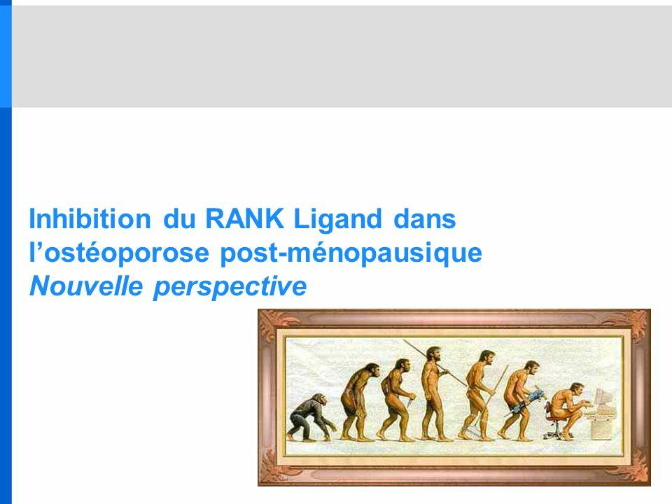 Inhibition du RANK Ligand dans lostéoporose post-ménopausique Nouvelle perspective