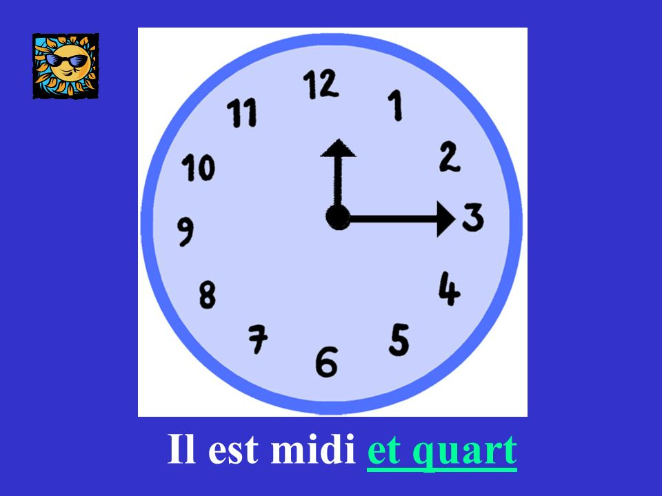 Il est huit heures et quart