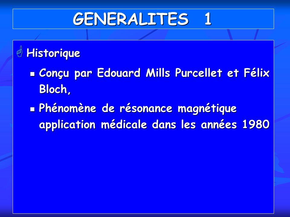 GENERALITES 1 Historique Historique Conçu par Edouard Mills Purcellet et Félix Bloch, Conçu par Edouard Mills Purcellet et Félix Bloch, Phénomène de r