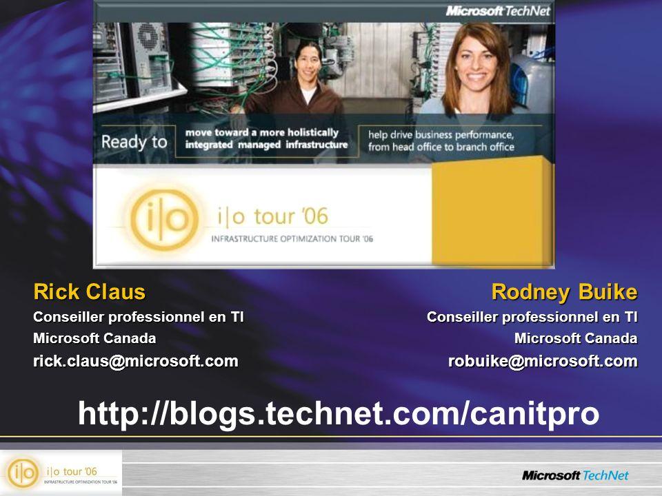 Rick Claus Conseiller professionnel en TI Microsoft Canada rick.claus@microsoft.com Rodney Buike Conseiller professionnel en TI Microsoft Canada robui
