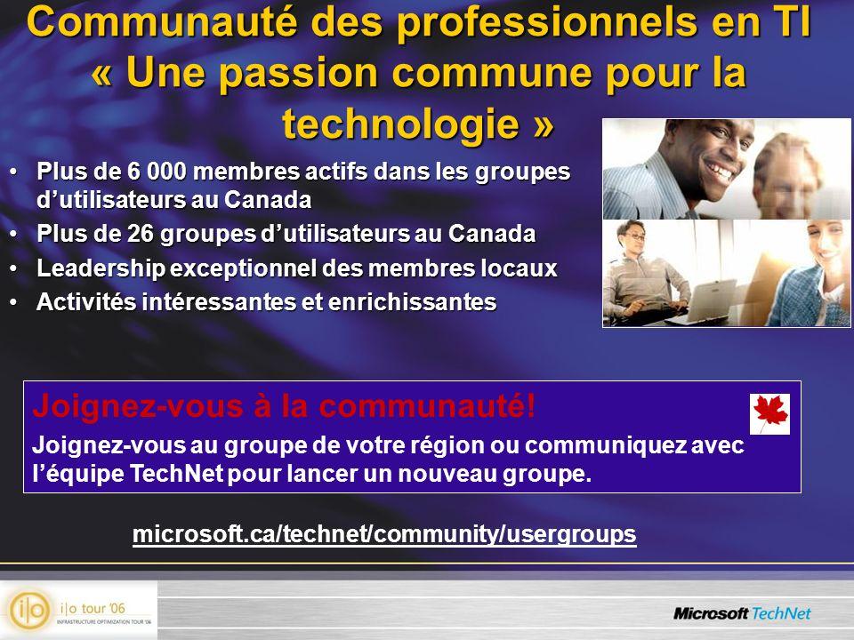 Communauté des professionnels en TI « Une passion commune pour la technologie » Plus de 6 000 membres actifs dans les groupes dutilisateurs au CanadaP