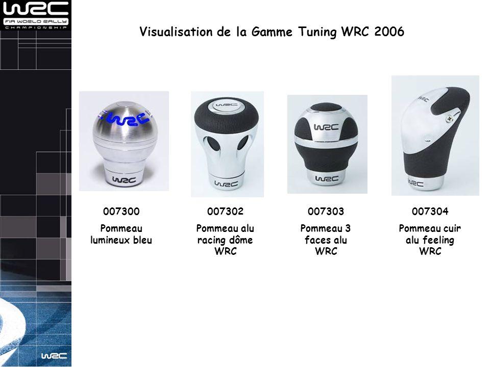 Visualisation de la Gamme Tuning WRC 2006 007300 Pommeau lumineux bleu 007302 Pommeau alu racing dôme WRC 007303 Pommeau 3 faces alu WRC 007304 Pommea