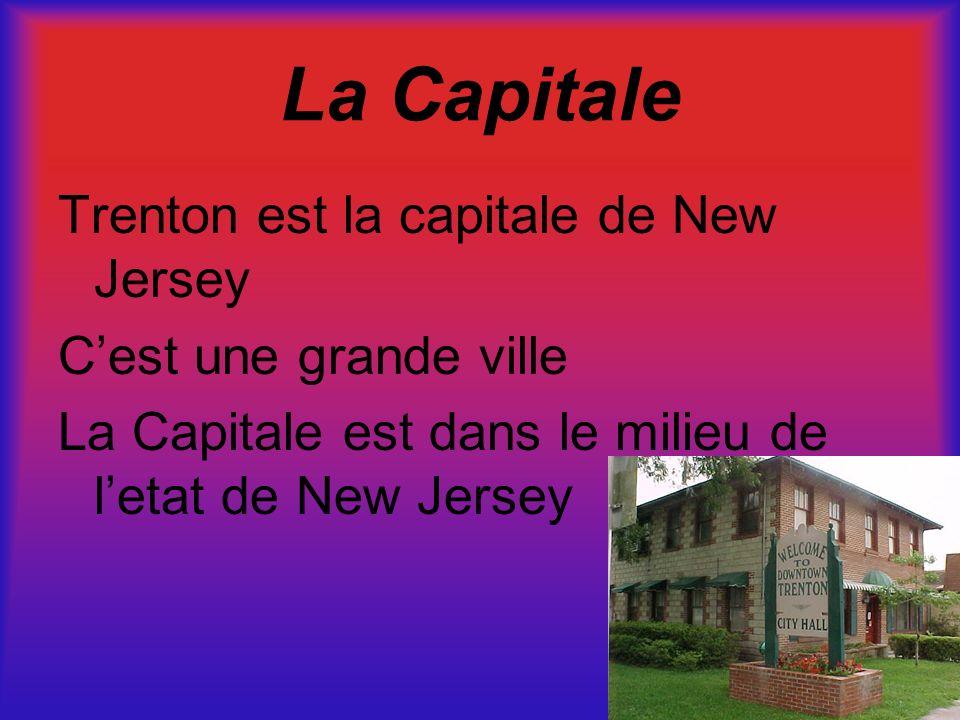 La Capitale Trenton est la capitale de New Jersey Cest une grande ville La Capitale est dans le milieu de letat de New Jersey