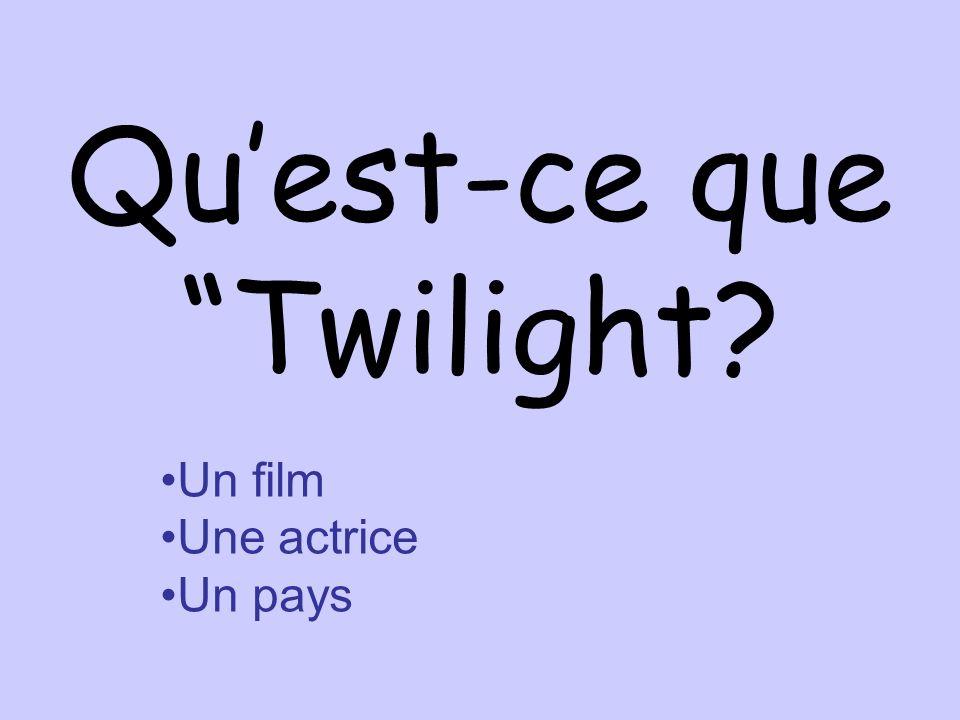 Quest-ce que Twilight? Un film Une actrice Un pays