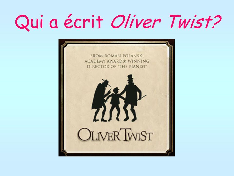 Qui a écrit Oliver Twist?