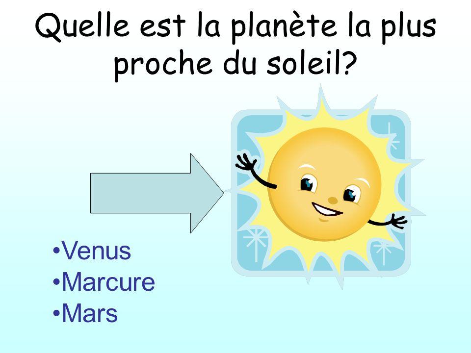 Quelle est la planète la plus proche du soleil? Venus Marcure Mars