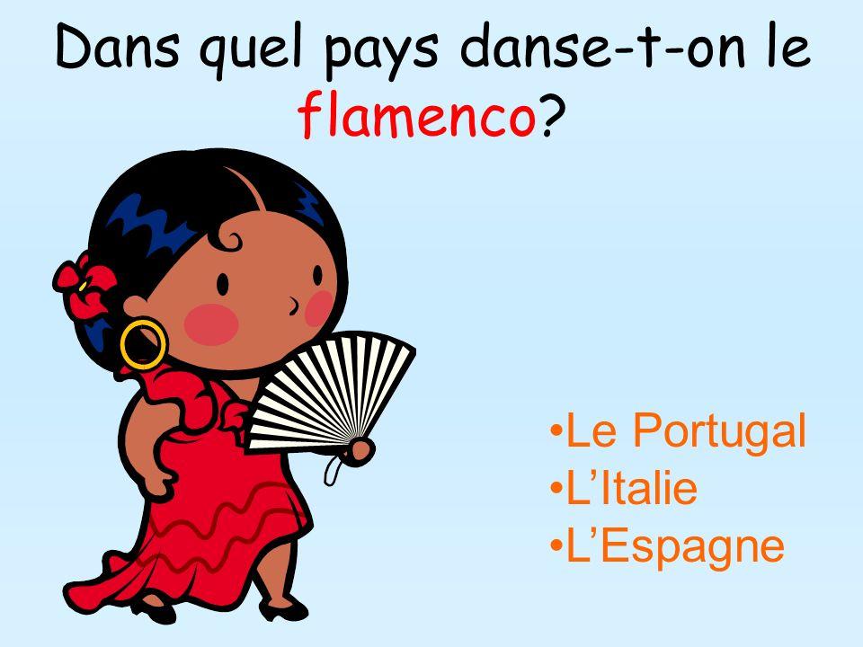Dans quel pays danse-t-on le flamenco? Le Portugal LItalie LEspagne