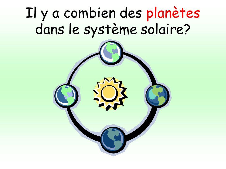 Il y a combien des planètes dans le système solaire?