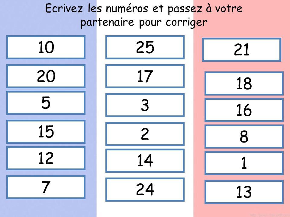 10 20 5 15 12 7 25 17 3 2 14 24 21 18 16 8 1 13 Ecrivez les numéros et passez à votre partenaire pour corriger