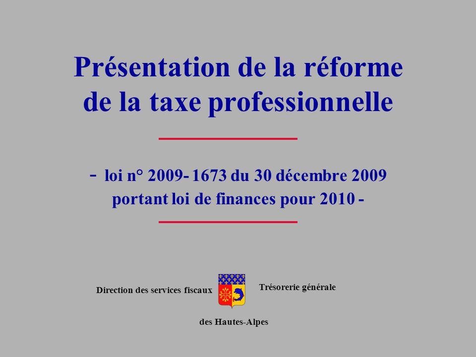 Présentation de la réforme de la taxe professionnelle - loi n° 2009- 1673 du 30 décembre 2009 portant loi de finances pour 2010 - Trésorerie générale