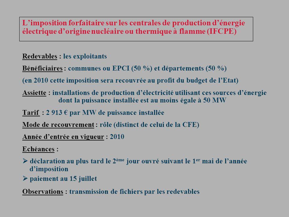 Limposition forfaitaire sur les centrales de production dénergie électrique dorigine nucléaire ou thermique à flamme (IFCPE) Redevables : les exploita