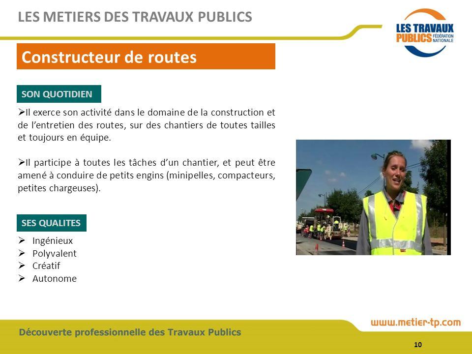 Il exerce son activité dans le domaine de la construction et de lentretien des routes, sur des chantiers de toutes tailles et toujours en équipe. Il p