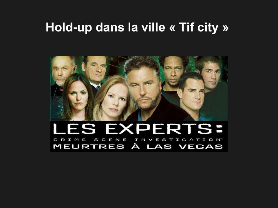 Hold-up dans la ville « Tif city »
