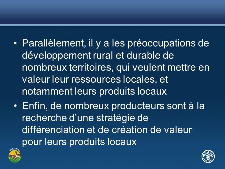 Parallèlement, il y a les préoccupations de développement rural et durable de nombreux territoires, qui veulent mettre en valeur leur ressources local